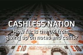 Cashless Nation - How far is the UK from giving up on notes and coins?